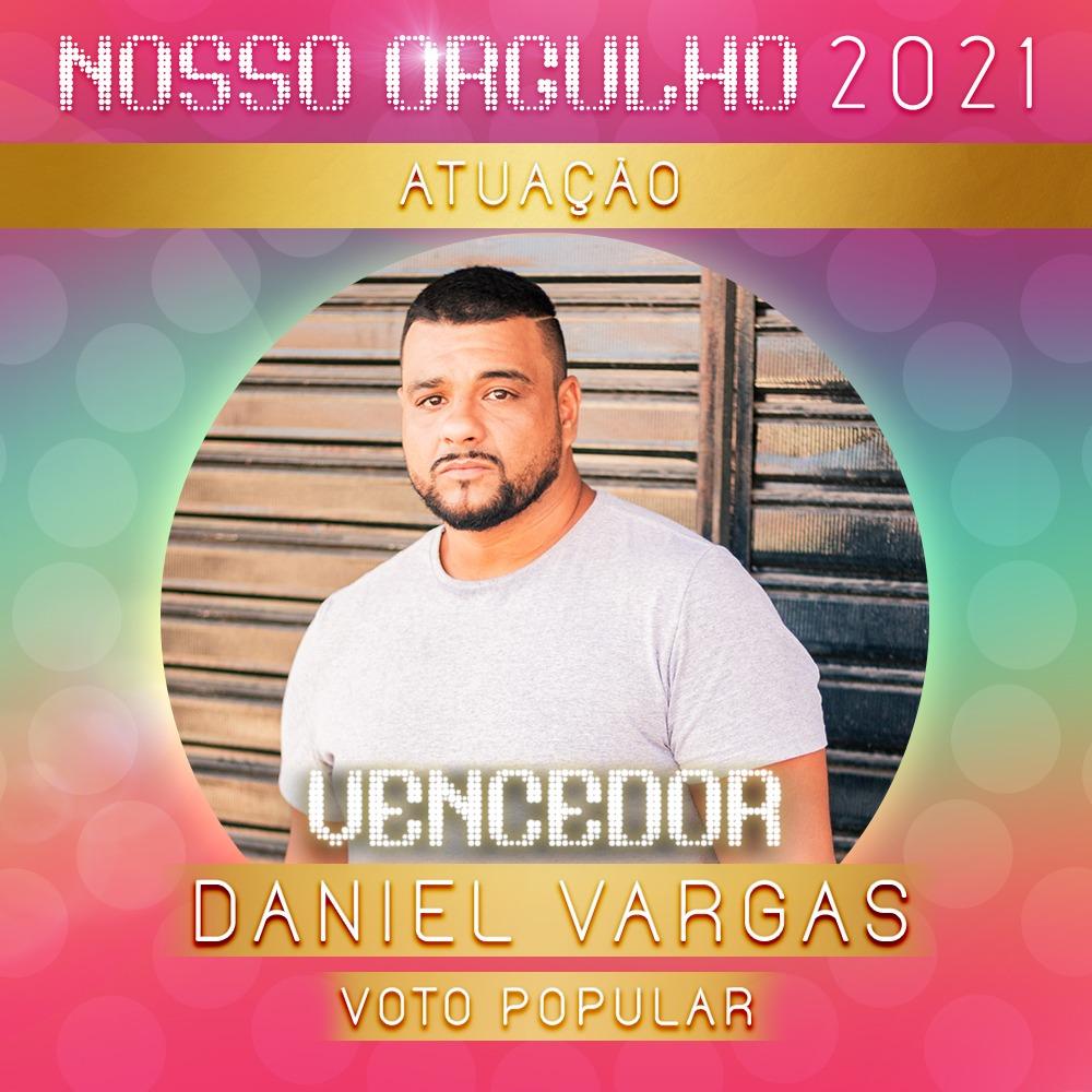 Atuação: Daniel Vargas conquista o público e é o vencedor do Prêmio Nosso Orgulho 2021