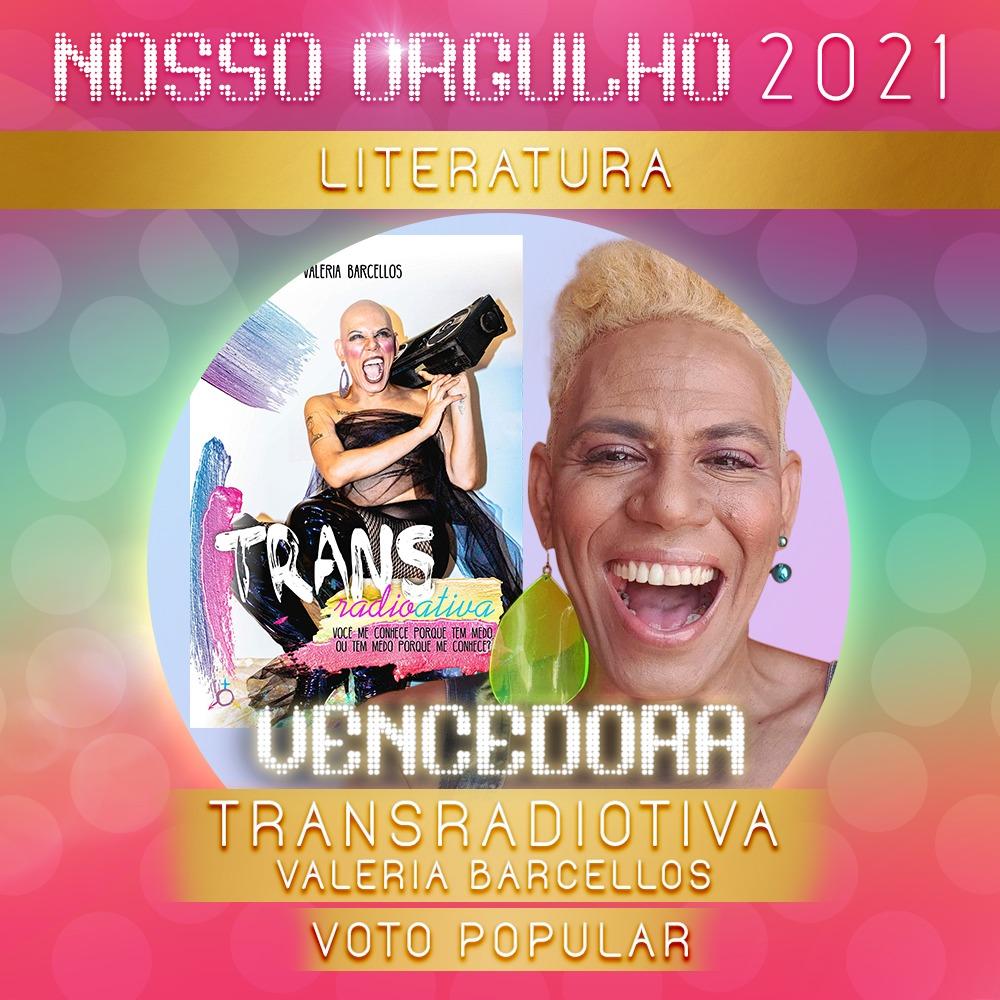 Valeria Barcellos vence o Prêmio Nosso Orgulho 2021 com o livro 'Transradioativa'